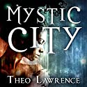 Mystic City Audiobook by Theo Lawrence Narrated by Anna Bentinck