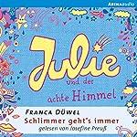 Julie und der achte Himmel (Schlimmer geht's immer 5) | Franca Düwel