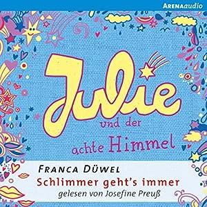 Julie und der achte Himmel (Schlimmer geht's immer 5) Audiobook