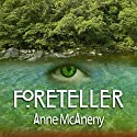 Foreteller Audiobook by Anne McAneny Narrated by Laura Jennings