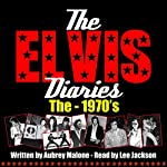 The Elvis Diaries - The 1970's | Aubrey Malone