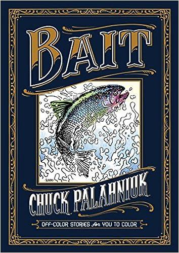 6ba5e55ab0c2 Amazon.com  Bait  Off-Color Stories for You to Color (9781506703114)  Chuck  Palahniuk