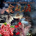 金瓶梅 5 - 金瓶梅 5 [The Plum in the Golden Vase 5]   兰陵笑笑生 - 蘭陵笑笑生 - Lanling Xiaoxiao Sheng