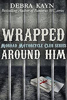 Wrapped Around Him by Debra Kayn