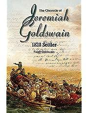 The Chronicle of Jeremiah Goldswain: 1820 Settler