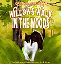 Willow's Walk In The Woods (willow And Coco Children's Series Book 3)