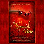 The Spanish Bow | Andromeda Romano-Lax