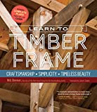 img - for Learn to Timber Frame: Craftsmanship, Simplicity, Timeless Beauty book / textbook / text book