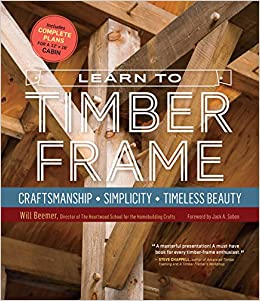 Learn To Timber Frame Craftsmanship Simplicity Timeless