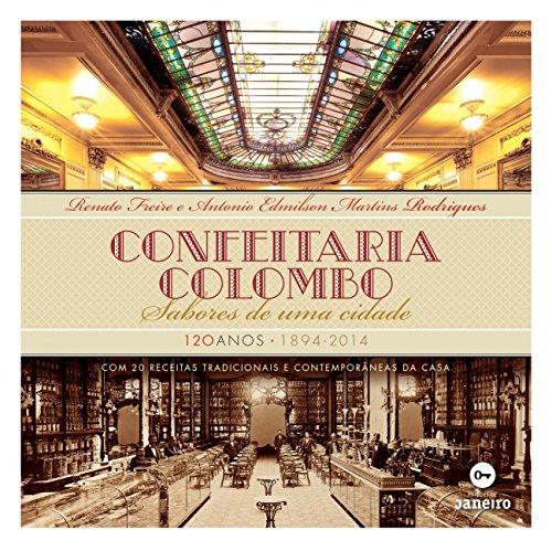 Confeitaria Colombo. Sabores de Uma Cidade