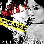 Truly, Madly | Alicia Dean