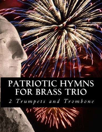 Patriotic Hymns For Brass Trio - 2 Trumpets and Trombone