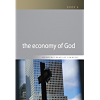 The Economy of God (Scriptural Roots of Commerce Book 6)
