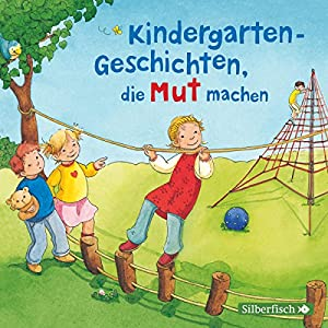 Kindergarten-Geschichten, die Mut machen Hörbuch