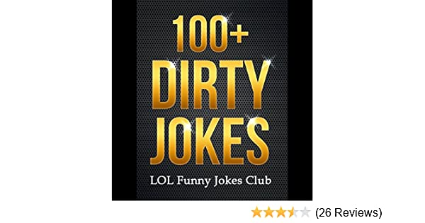 Image of: Funny Humour Amazoncom 100 Dirty Jokes Funny Jokes Puns Comedy And Humor For Adults uncensored And Explicit audible Audio Edition Lol Funny Jokes Club Amazoncom Amazoncom 100 Dirty Jokes Funny Jokes Puns Comedy And Humor