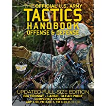 "The Official US Army Tactics Handbook: Offense and Defense: Updated Current Edition: Full-Size Format - Giant 8.5"" x 11"" - Faster, Stronger, Smarter - How to Win any Battle! (ADP 3-90, FM 3-90-1, FM 3-90-2 (FM 3-90))"