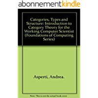 Categories, Types, and Structures: An Introduction to Category Theory for the Working Computer Scientist (English Edition)