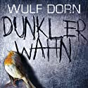 Dunkler Wahn Audiobook by Wulf Dorn Narrated by David Nathan