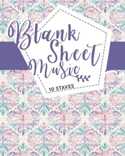 Blank Sheet Music - 10 Staves: Music Staff Paper Book / Music Staff Paper For Kids / Music Manuscript Paper Notebook (Volume 34)