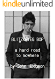 A Hard Road To Nowhere - The Blitzkrieg Bop Story (English Edition)