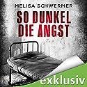 So dunkel die Angst (Fabian Prior 2) Hörbuch von Melisa Schwermer Gesprochen von: Gilles Karolyi