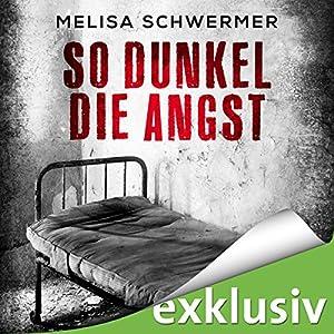Melisa Schwermer - So dunkel die Angst (Fabian Prior 2)
