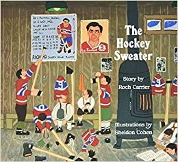 The Hockey Sweater: Roch Carrier, Sheldon Cohen, Sheila Fischman ...