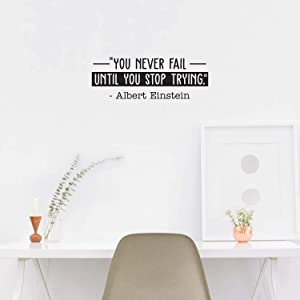 """Vinyl Wall Art Decal - You Never Fail Until You Stop Trying - Albert Einstein - 9.5"""" x 26"""" - Modern Inspirational Quote Sticker for Home Office Bedroom Kids Room Classroom School Gym Decor (Black)"""