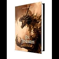 Ex Tenebris: Il miglior fantasy italiano degli ultimi anni (Nocturnia Vol. 1)