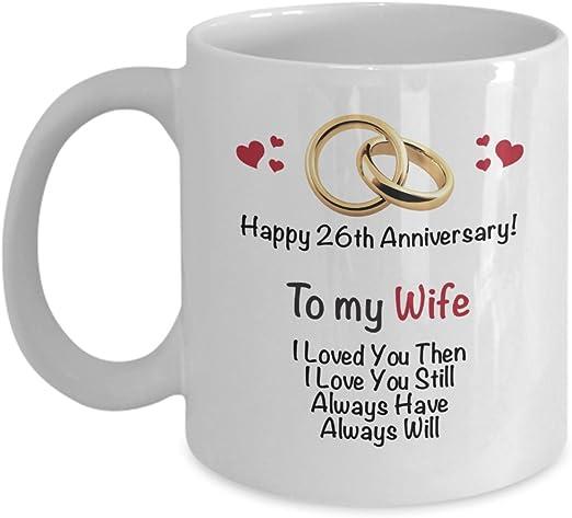 Amazon Com Happy 26th Anniversary Mug Wife 26 Year Wedding
