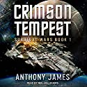 Crimson Tempest: Survival Wars, Book 1 Audiobook by Anthony James Narrated by Neil Hellegers
