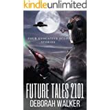 Future Tales 2101: Four Evocative Sci-Fi Stories (Future Tales 2100 Book 5)