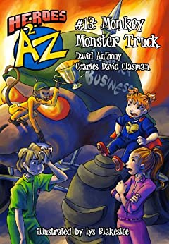 Heroes A2Z #13: Monkey Monster Truck (Heroes A to Z, A Funny Chapter Book Series For Kids) by [Anthony, David, David Clasman, Charles]