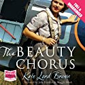The Beauty Chorus Audiobook by Kate Lord Brown Narrated by Julia Franklin, Maggie Mash