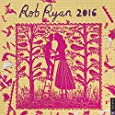 Rob Ryan 2016 Wall Calendar