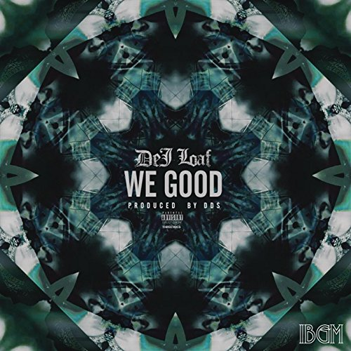 We Good [Explicit]