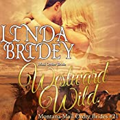 Westward Wild: Montana Mail Order Brides, Book 21 | Linda Bridey
