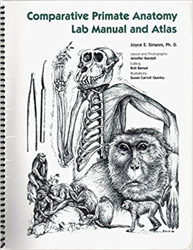 Comparative Primate Anatomy Lab Manual and Atlas: Ph.D. Joyce E ...