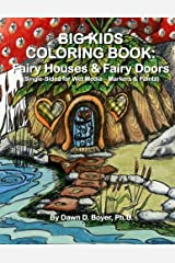 Big Kids Coloring Book: Fairy Houses and Fairy Doors: Single Sided for Wet Media - Markers and Paints (Big Kids Coloring Books) Paperback