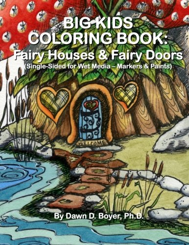 Big Kids Coloring Book: Fairy Houses and Fairy Doors: Single Sided for Wet Media - Markers and Paints (Big Kids Coloring