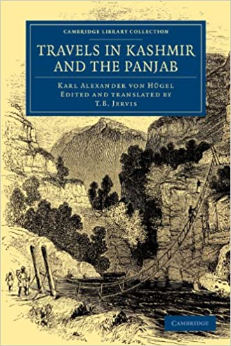 Travels in Kashmir and the Panjab: Containing a Particular Account of the Government and Character of the Sikhs (Cambridge Library Collection - Travel and Exploration in Asia)
