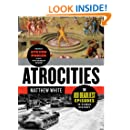 Atrocities: The 100 Deadliest Episodes in Human History