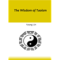 The Wisdom of Taoism: Reading the Tao of Lao Tzu Deeply (English Edition)
