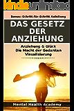 Das Gesetz der Anziehung: Anziehung & Glück, Manifestierung, Die Macht der Gedanken, Visualisierung