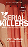 The Serial Killers: A Study in the Psychology of Violence (English Edition)