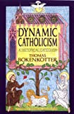Dynamic Catholicism, Thomas Bokenkotter, 0385232438