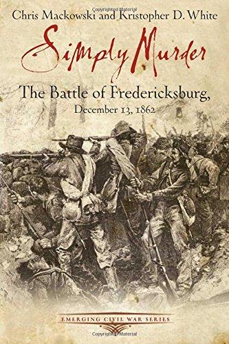 Simply Murder: The Battle of Fredericksburg, December 13