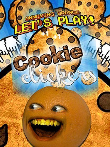 Clip  Annoying Orange   Lets Play Cookie Clickers