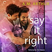 Say It Right: All Saints, Book 2 | A. M. Arthur