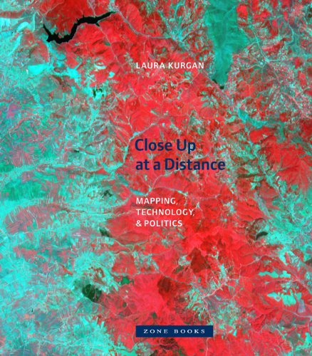 Close Up at a Distance: Mapping, Technology, and Politics (Zone - Gallery Up Close